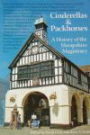 Cinderellas and Packhorses, A History of the Shropshire Magistracy